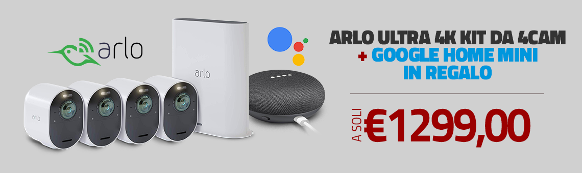 Kit Arlo Ultra 4k con Google Home in omaggio!